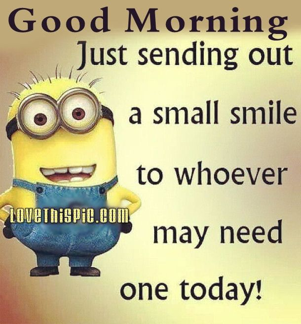 20 Awesome Good Morning Minion Quotes That You Will Love Morning Quotes Funny Funny Good Night Quotes Funny Good Morning Quotes