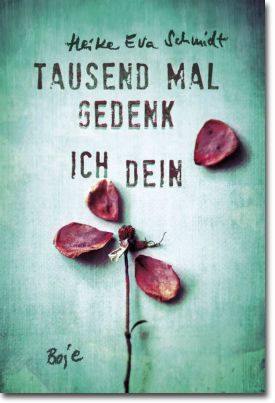 Tausend Mal gedenk ich dein von Schmidt, Heike Eva, Jugendbücher, Krimi & Thriller, Spannung
