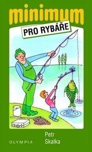 Minimum pro rybáře (Petr Skalka)