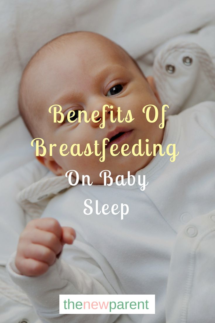 What Are The Benefits Of Breastfeeding For Good Baby Sleep ...