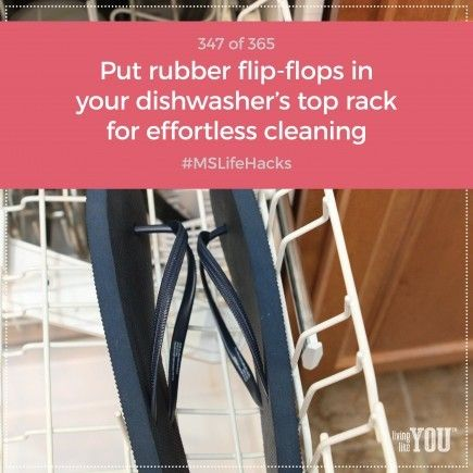 Clean rubber flip-flops with ease-hook them on the tines of your dishwasher's top rack and let the machine do the hard work for you. #MSLifeHacks