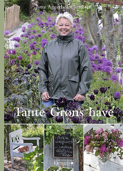 Tante Grøns have - Forlaget Klematis A/S