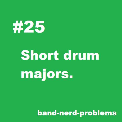 Band Nerd Problems. Sorry guys, I can't help it