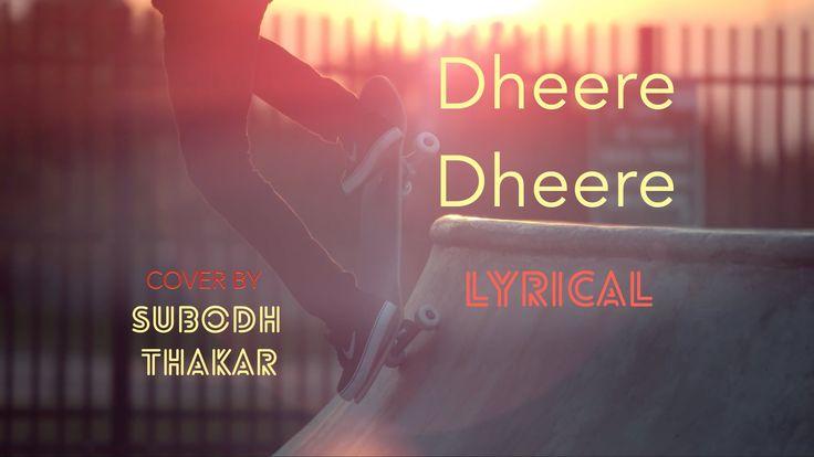 Dheere Dheere Se Meri Zindagi Lyrical Video | Cover Song | Subodh Thakar