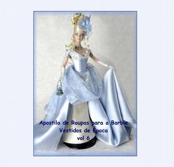 Apostilas de Roupas para a Barbie. Moldes em PDF. Vendas Elo7, TodaOferta.com.br ou vanessaacdm@uol.com.br
