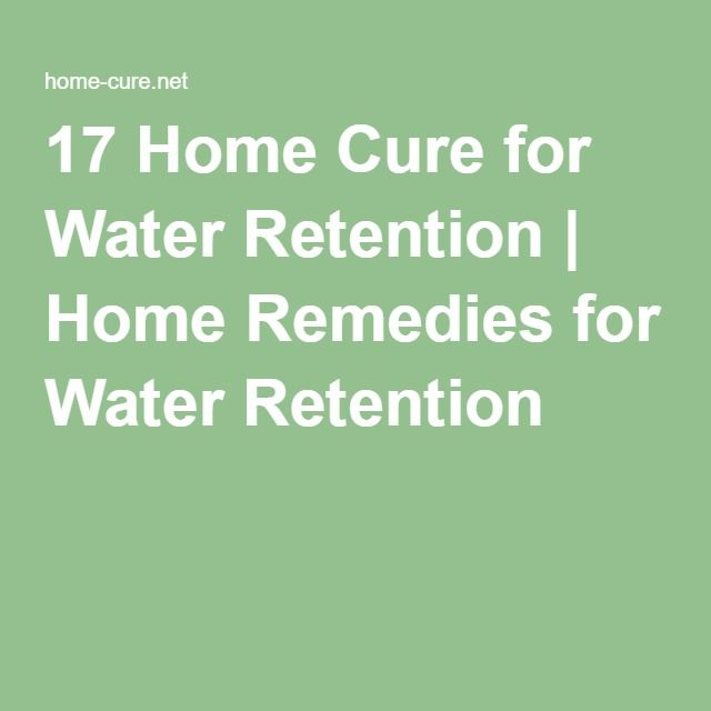 17 Home Cure for Water Retention | Home Remedies for Water Retention