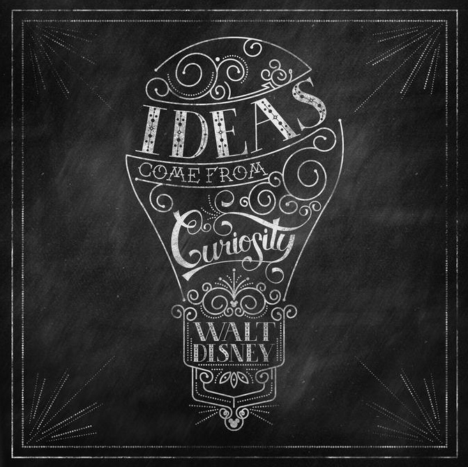 Ideas Come From Curiosity Walt Disney Humor