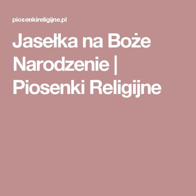 Jasełka na Boże Narodzenie | Piosenki Religijne