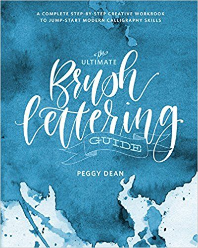 PDF DOWNLOAD] The Ultimate Brush Lettering Guide: A Complete