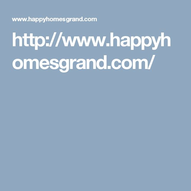 http://www.happyhomesgrand.com/