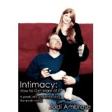 Intimacy: How to Get More of It: A peek into understanding the male mind (Paperback)By Jodi Ambrose