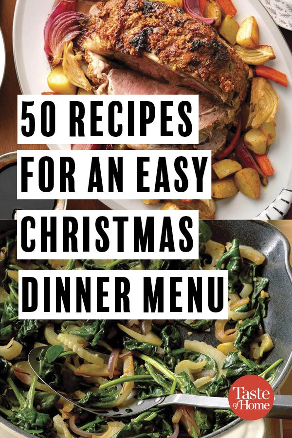 50 Easy Recipes That Make Christmas Dinner Stress Free Easy