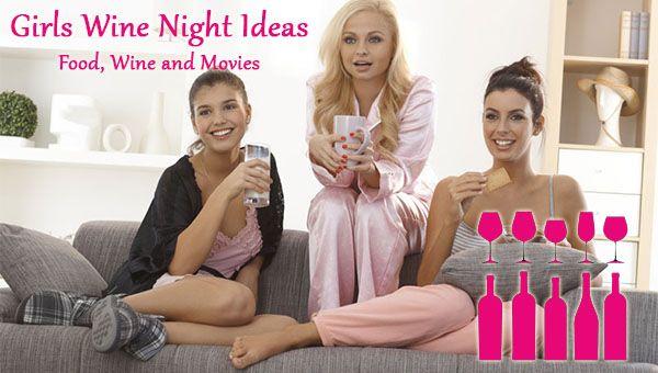 Girls Wine Night Ideas - Food, Wine and Movies #GirlsNightIn, #PartyIdeasForGrownUps, #WinePairing - http://www.dotcomwomen.com/food/girls-wine-night-ideas-food-wine-movies/21044/ Dot Com Women