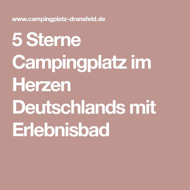 5 Sterne Campingplatz im Herzen Deutschlands mit Erlebnisbad