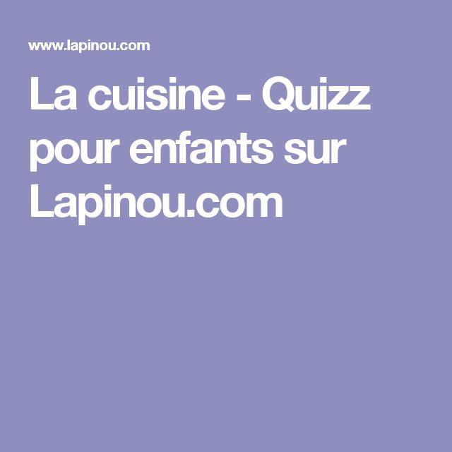 La cuisine - Quizz pour enfants sur Lapinou.com