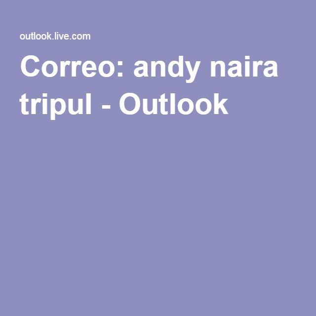 Correo: andy naira tripul - Outlook