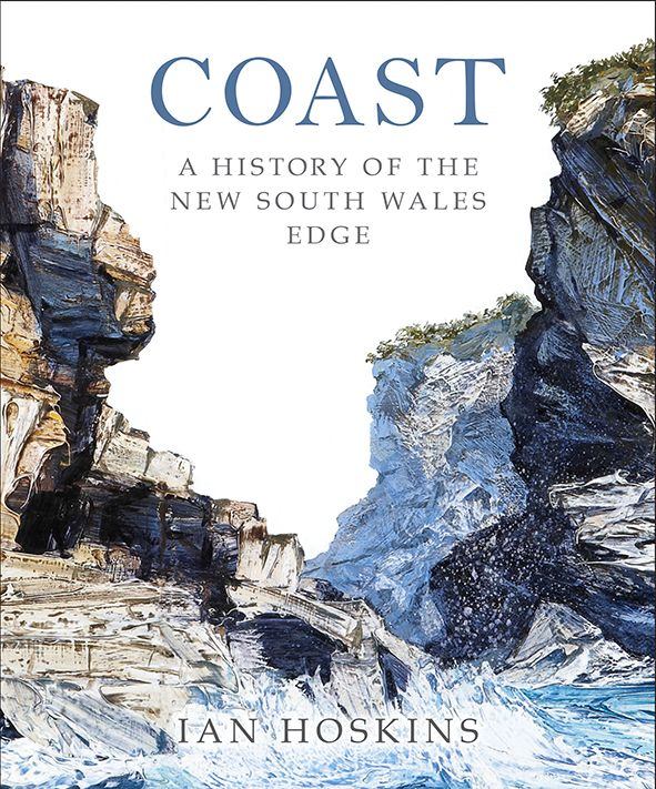 Coast- A history of the New South Wales Edge by Ian Hoskins