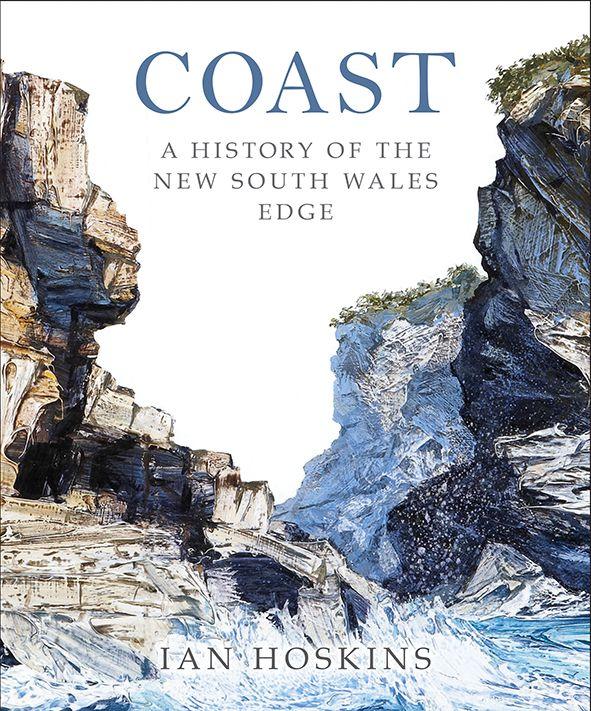 Coast- A history of the New South Wales Edge by Ian Hoskins