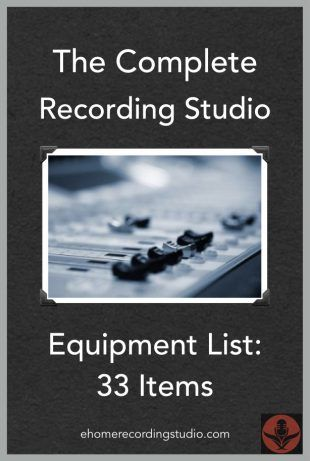 The Complete Recording Studio Equipment List: The 29 Items