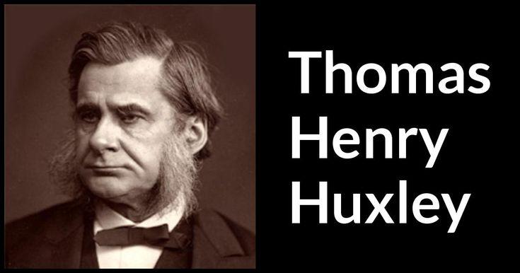 20 Thomas Henry Huxley Quotes