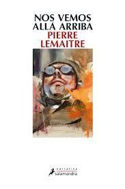 Nos vemos allá arriba de Pierre Lemaitre leído en los Clubes de Lectura de Soria 2014