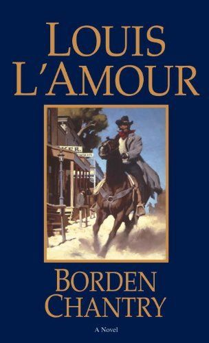 Borden Chantry by Louis L'Amour, http://www.amazon.ca/dp/B000FC2K4C/ref=cm_sw_r_pi_dp_JK.9sb1FH8KPG