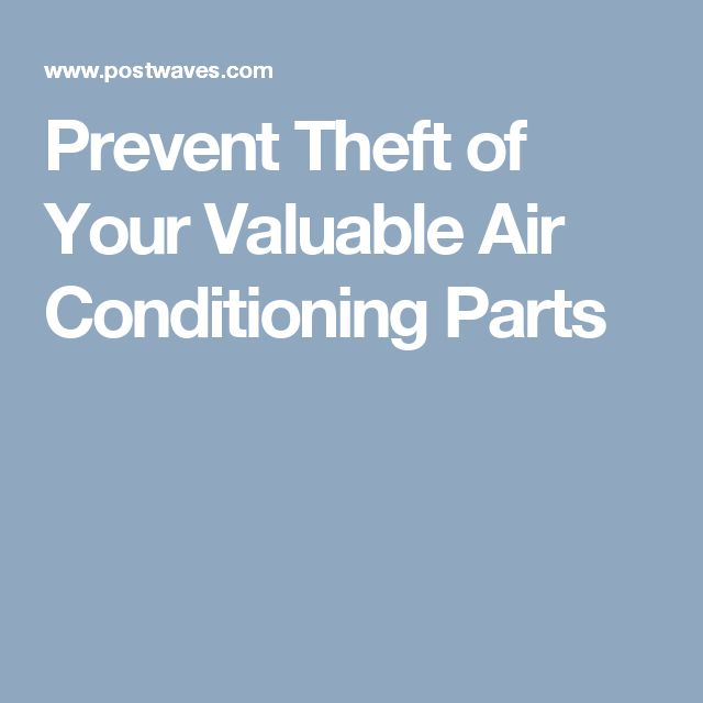 Prevent Theft of Your Valuable Air Conditioning Parts