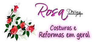 Rosa design - Costuras e Reformas em geral: Rosa - Costuras e Reformas em geral