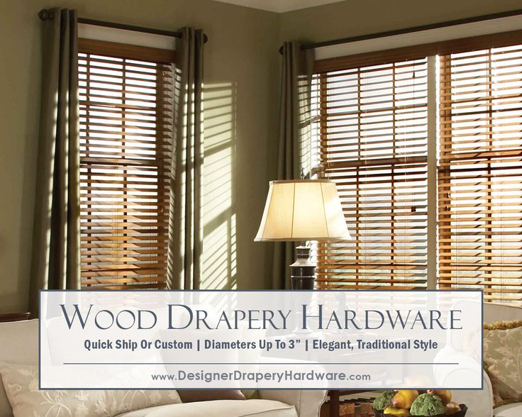 Wood Drapery Hardware Remains The Most Popular Style Window Treatment, And  We Have Every Option You Could Possible Imagine All In One Spot!