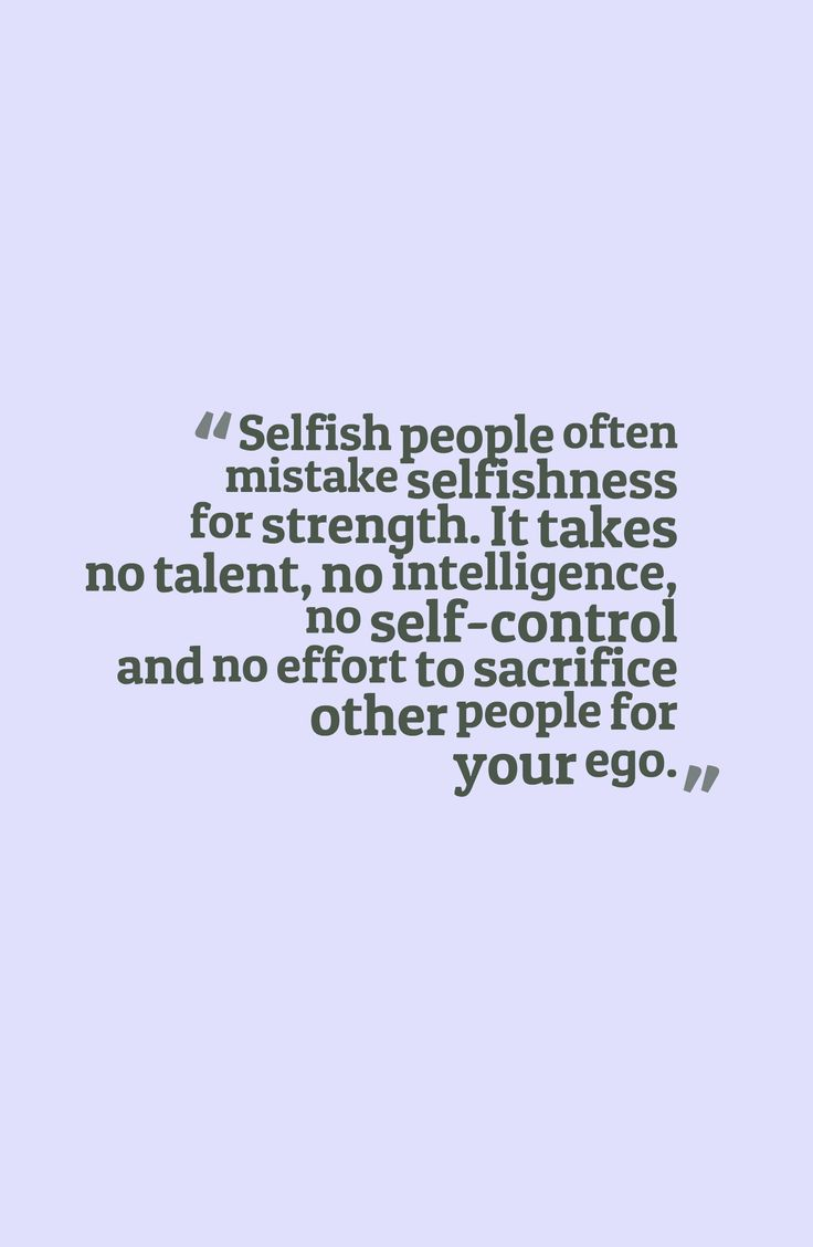 Selfish People Picture Quotes: Sick Of Selfish People Quotes. QuotesGram