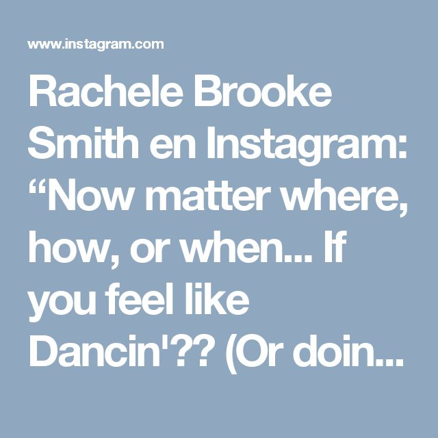 "Rachele Brooke Smith en Instagram: ""Now matter where, how, or when... If you feel like Dancin'💃🏻 (Or doing anything U love) ➡️ What's holding you back??? 😎 Disruptive is a…"" • Instagram"