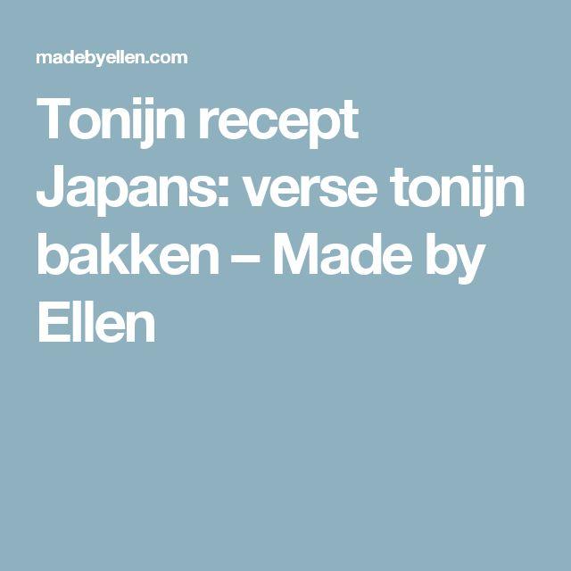 Tonijn recept Japans: verse tonijn bakken – Made by Ellen