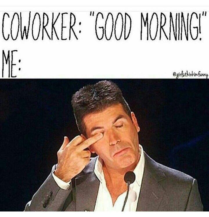 Good Morning Male Coworker Meme