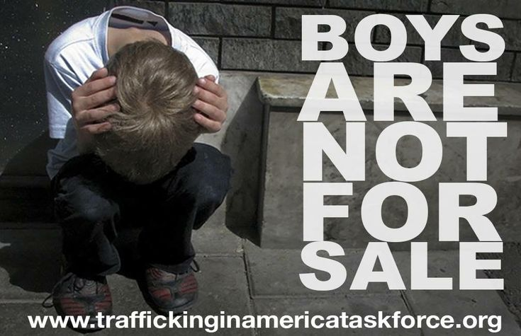 2008 study by John Jay College of Criminal Justice, of those who were sexually exploited in New York, 50% of victims were found to be boys. Find out how one person can make a difference: Trafficking in America Task Force Web Site: http://traffickinginamericataskforce.org/