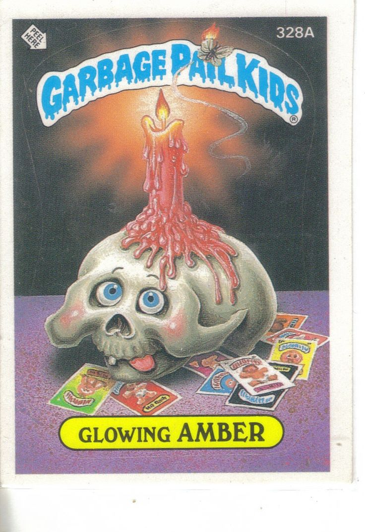 Garbage Pail Kids 1987 328a Glowing Amber Garbage Pail Kids Garbage Pail Kids Cards Childhood Toys