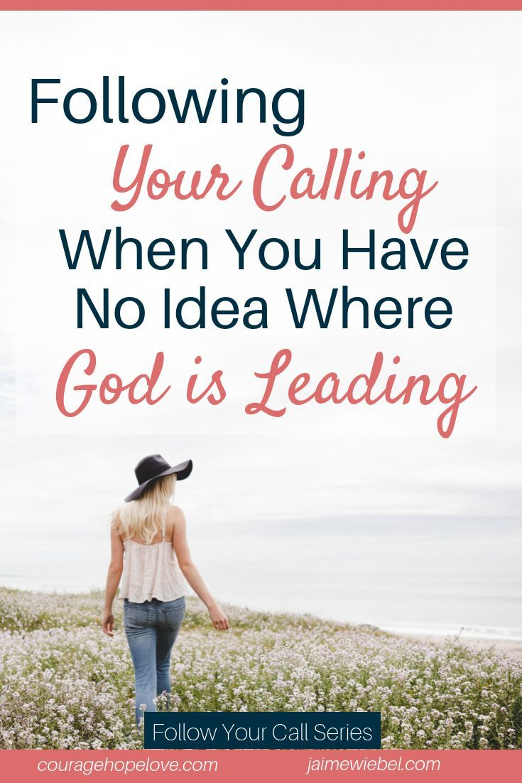 Following Your Calling When You Have No Idea Where God is