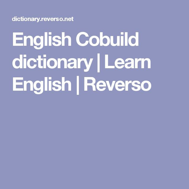 English Cobuild Dictionary Learn English Reverso Aprender Ingles Ingles Aprender
