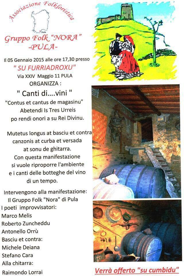 """Il gruppo folk Nora #Pula organizza per il 5 gennaio 2015 """"Canti di.......Vini"""" Verranno riproposti gli ambienti e i canti delle vecchie cantine di Pula  https://www.facebook.com/Pula.it"""