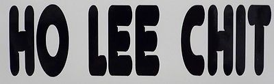 Ho Lee Chit Funny Car Truck Window Vinyl Decal Sticker in eBay Motors | eBay
