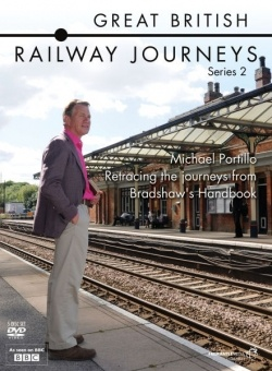Great British Railway Journeys  Passionate about trains, former Minister of State for Transport Michael Portillo charts the great British romance with the railways, travelling the length and breadth of the UK as he retraces routes that were first documented more than 150 years ago in Bradshaw's Railway Handbook.