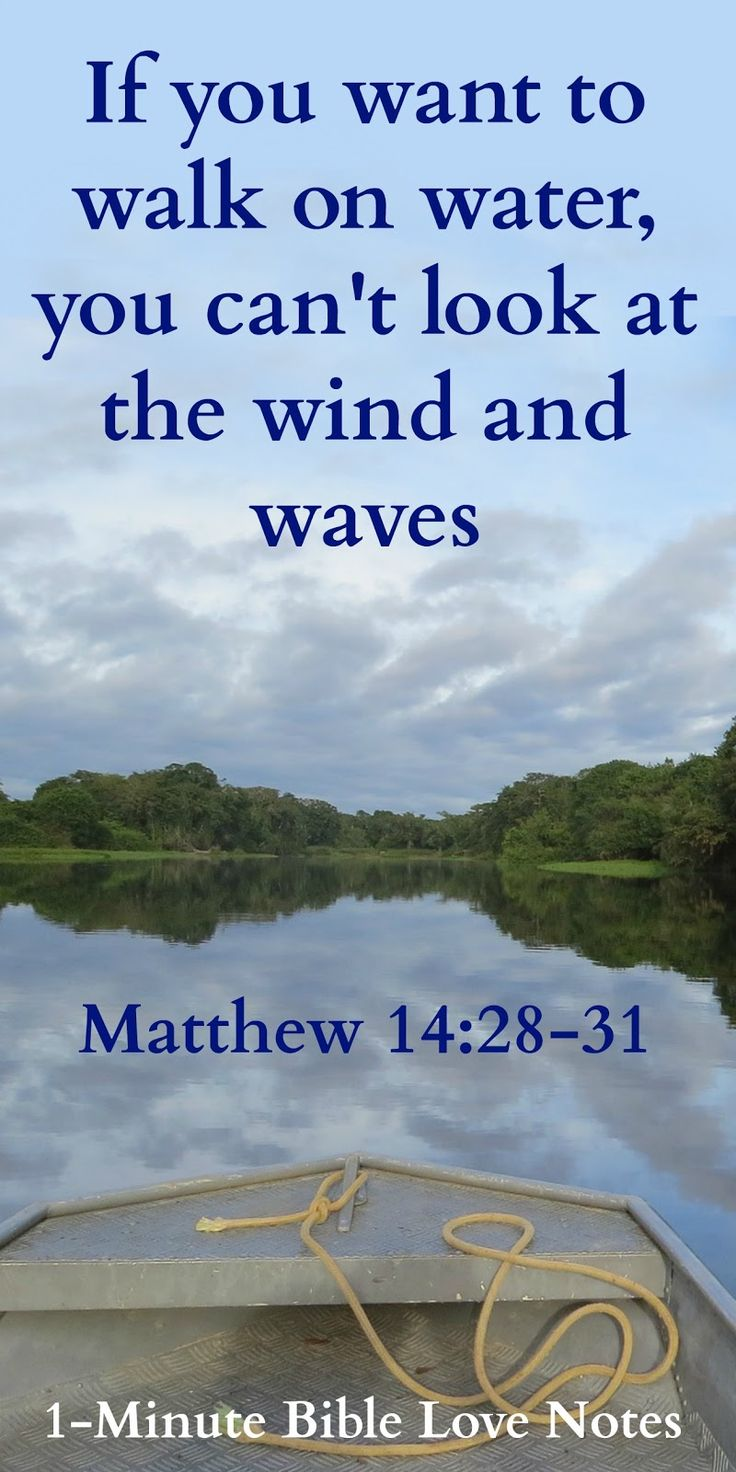 """If you want to walk on water, you have to get out of the boat."""" This is a popular saying, but it's only half the truth. This 1-minute devotion explains the full truth. Matthew 14:28-31"""