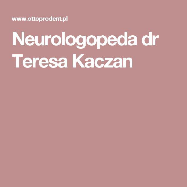 Neurologopeda dr Teresa Kaczan