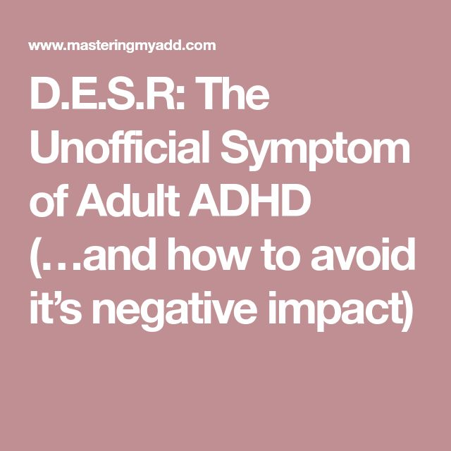 D.E.S.R: The Unofficial Symptom of Adult ADHD (…and how to avoid it's negative impact)