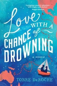 My interview with Torre DeRoche, author of Love With A Chance of Drowning ... and yep, I'm doing a book giveaway. Three copies up for grabs, get in there!