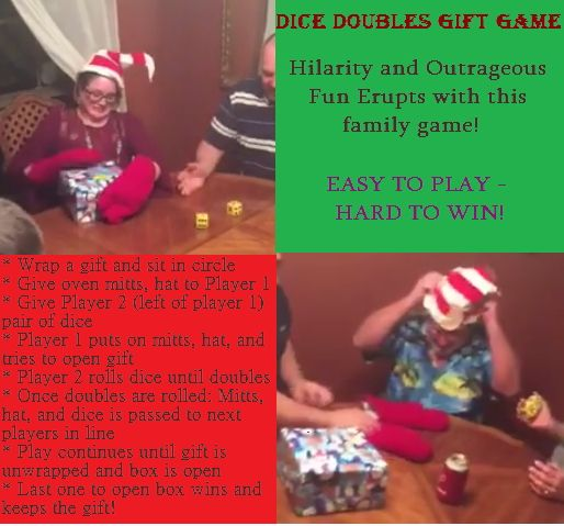 Dice Doubles Game - Fun family Christmas Holiday Game! Cater the game to the difficulty of people playing by: Wrap gift in layers of wrapping paper (thinner paper tears easier). Omit using hat. Use oven mitts with non-slip grippers. Use large or small dice. Less tape is best-it's still hard! Sit around a table. Pick gift that is appropriate to who's playing (NON-BREAKABLE), money is great! Once doubles are rolled-NO unwrapping! Pass things asap! Only use of hands in mitts allowed!