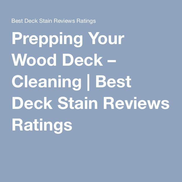 25 Best Ideas About Best Deck Stain On Pinterest Best
