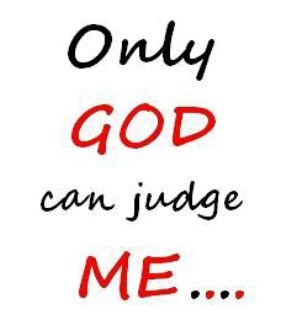 .only God can judge meUngodly People, Thoughts, Quotes Sayings Scriptures Lyr, God Mobiles, Serious Ungodly, Quotes Scriptures, Favorite Quotes Sayings