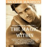 THE MAGIC WITHIN (Kindle Edition)By Skyler Madison
