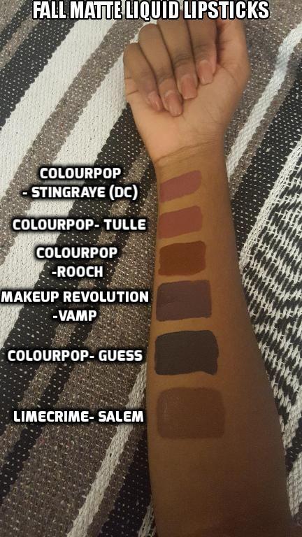 Fall Liquid Lipsticks  Colourpop- StingRaye(DC) Colourpop- Tulle Colourpop- Rooch (DC) Makeup Revolution- Vamp Colourpop- Guess LimeCrime- Salem