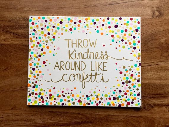 "CUSTOM ORDER for Rebecca - Throw Kindness Around Like Confetti - 16"" x 20"" Colorful Canvas Painting with Gold Accents"